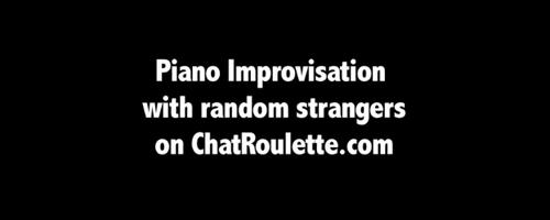 ChatRoulette Piano Improv