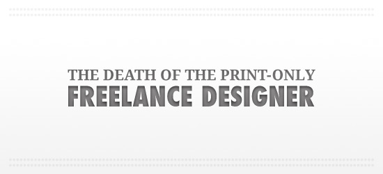 The Death of the Print-Only Freelance Designer