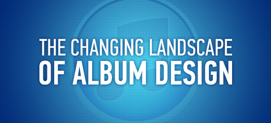 The Changing Landscape of Album Design