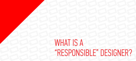 How to be a Responsible Designer