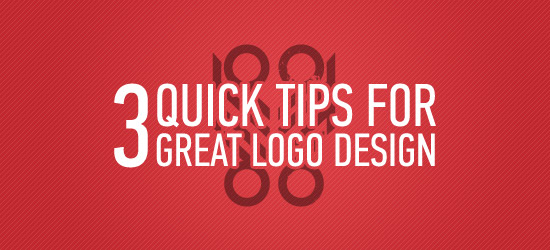 3 Quick Tips for Great Logo Design