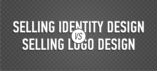 Selling Identity Design vs. Selling Logo Design