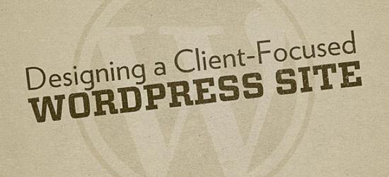 Designing Client-Focused WordPress Sites