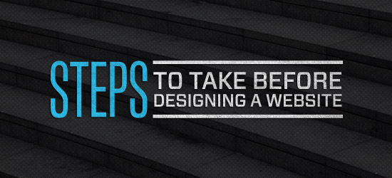 Steps to Take Before Designing a Website